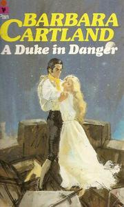 A duke in danger by Barbara Cartland