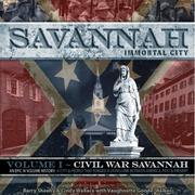 Savannah, Immortal City by Barry Sheehy, Cindy Wallace, Vaughnette Goode-Walker