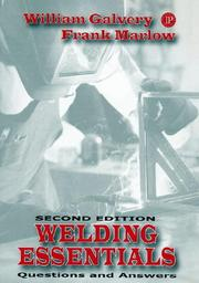 Welding Essentials by William L. Galvery, Frank M. Marlow