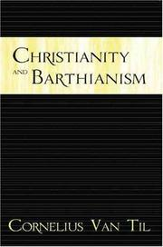 Christianity and Barthianism by Cornelius Van Til