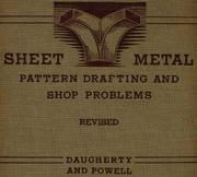 Sheet Metal Pattern Drafting and Shop Problems by James S. Daugherty