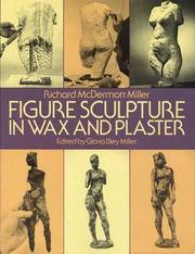 Figure Sculpture in Wax and Plaster by Richard McDermott Miller