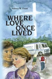 Where Love Once Lived by Sidney W. Frost