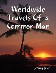 WorldWide Travels of a Common Man by Jeremy C. Price