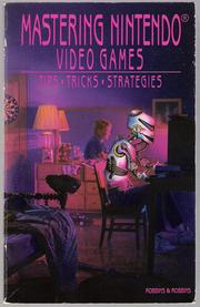 Mastering Nintendo Video Games by Judd Robbins, Joshua Robbins