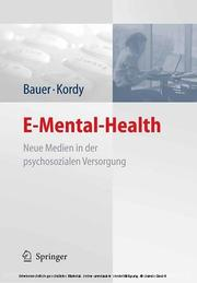 E-Mental-Health by Hans Kordy, Stephanie Bauer