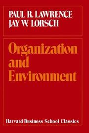 Organization and environment by Paul R. Lawrence