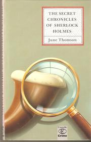 The Secret Chronicles of Sherlock Holmes by June Thomson