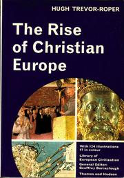 The rise of Christian Europe by Hugh Trevor-Roper