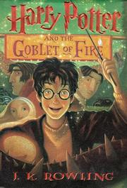 Cover of: Harry Potter and the goblet of fire by J. K. Rowling