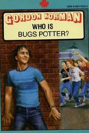 Who is Bugs Potter? by Gordon Korman