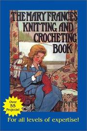 Mary Frances knitting and crocheting book by Jane Eayre Fryer