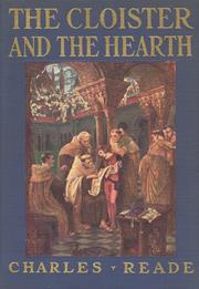 Cover of: The cloister and the hearth by By Charles Reade. With sixteen coloured illustrations by Evelyn Paul.