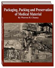 Packaging, Packing and Preservation of Medical Material by Warren H. Chaney, Ph.D.