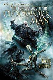 Cover of: The Curious Case of the Clockwork Man : (Burton & Swinburne In) by Mark Hodder