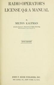 Radio operator&#39;s license Q &amp; A manual by Milton Kaufman