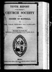 Tenth report of the incorporated Church Society of the Diocese of Montreal, for the year ending 6th January, 1861 by United Church of England and Ireland. Diocese of Montreal. Church Society