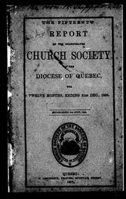 The fifteenth report of the Incorporated Church Society of the Diocese of Quebec, for twelve months, ending 31st Dec., 1856 by United Church of England and Ireland. Diocese of Quebec. Church Society