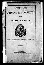 The twenty-second annual report of the incorporated Church Society of the Diocese of Toronto, for the year ending on the 30th April, 1864 by United Church of England and Ireland. Diocese of Toronto. Church Society