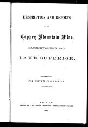 Description and reports of the Copper Mountain Mine, Batchewanung Bay, Lake Superior by