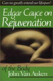 Edgar Cayces approach to rejuvenation of the body