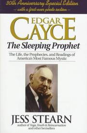 Edgar Cayce, the sleeping prophet by Jess Stearn
