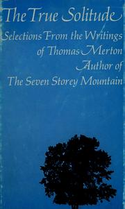 Cover of: The true solitude by Thomas Merton