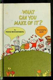 What can you make of it? by Franz Brandenberg