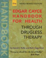 The Edgar Cayce handbook for health through drugless therapy by Reilly, Harold J.