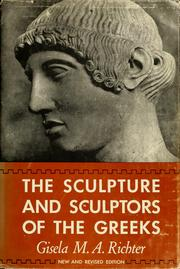 The sculpture and sculptors of the Greeks by Richter, Gisela Marie Augusta