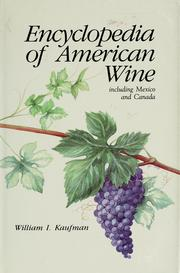 Encyclopedia of American wine, including Mexico and Canada by William Irving Kaufman