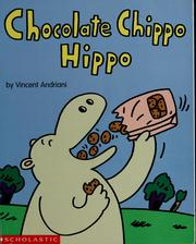 Chocolate Chippo Hippo by Vincent Andriani