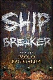 Cover of: Ship Breaker by Paolo Bacigalupi