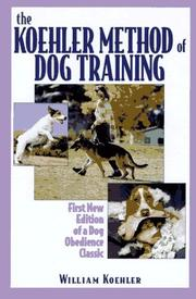 Cover of: The Koehler method of dog training by William R. Koehler
