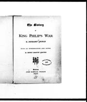 The history of King Philip&#39;s War by Thomas Church