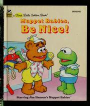 Cover of: Muppet babies, be nice! by Bonnie Worth