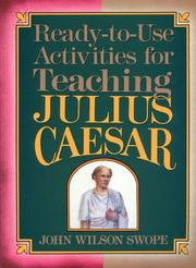Ready-to-use activities for teaching Julius Caesar by John Wilson Swope