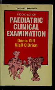Cover of: Paediatric clinical examination by Denis Gill