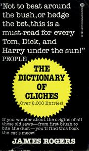 The dictionary of cliches by James T. Rogers