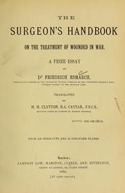 Cover of: The surgeon&#39;s handbook on the treatment of wounded in war by Friedrich von Esmarch