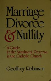 Marriage, divorce & nullity by Bishop Geoffrey Robinson
