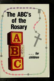 Cover of: The ABC's of the rosary by Francine M. O'Connor