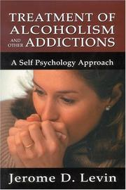 Treatment of alcoholism and other addictions by Jerome D. Levin