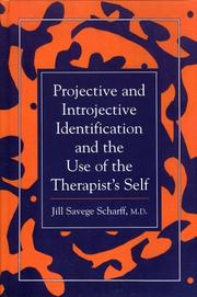 Projective and introjective identification and the use of the therapist's self by Jill Savege Scharff