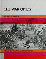 The War of 1812 by Wesley B. Turner