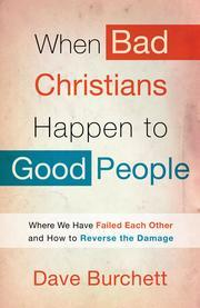 Cover of: When Bad Christians Happen to Good People by