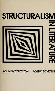 Structuralism in literature by Robert E. Scholes, Robert Scholes