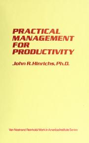 Practical management for productivity by John R. Hinrichs