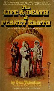 The life &amp; death of planet earth by Tom Valentine