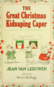 The great Christmas kidnaping caper by Jean Van Leeuwen
